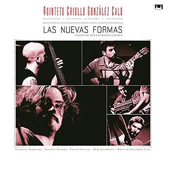 Las nuevas formas (Tangos de hoy en versión criolla)