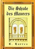 Die Schule des Maurers