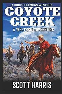A Brock Clemons Western: Coyote Creek: A Western Adventure (The Brock Clemons Tales of the Old West Series)