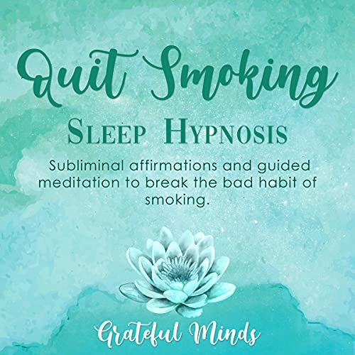 Listen Quit Smoking: Sleep Hypnosis: Subliminal Affirmations and Guided Meditation to Break the Bad Habit o audio book