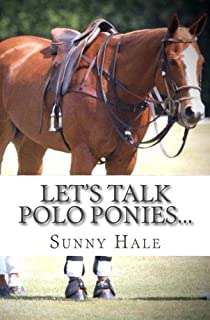 Let's Talk Polo Ponies...: The facts about polo ponies every polo player should know (Volume 3)