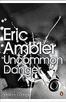 Uncommon Danger (Penguin Modern Classics)