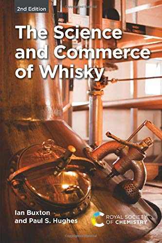 Compare Textbook Prices for The Science and Commerce of Whisky 2 Edition ISBN 9781788015387 by Buxton, Ian,Hughes, Paul S