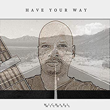 Have Your Way