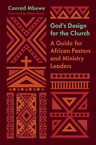 God's Design for the Church: A Guide for African Pastors and Ministry Leaders (The Gospel Coalition)