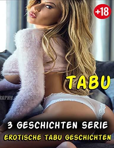 Erotische Geschichten-Reihe (3 Bücher) Tabu-Familien-Verhältnisse - erotisches Tabu
