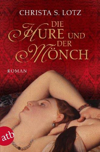 Die Hure und der Mönch: Roman