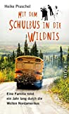 Mit dem Schulbus in die Wildnis: Eine Familie reist ein Jahr lang durch die Weiten Nordamerikas