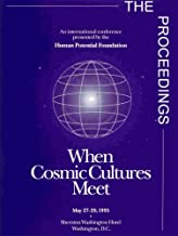 When Cosmic Cultures Meet: An International Conference Presented by the Human Potential Foundation - The Proceedings: May 27-29 1995
