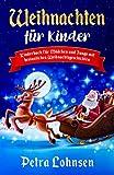 Weihnachten für Kinder: Kinderbuch für Mädchen und Jungs mit besinnlichen Weihnachtsgeschichten