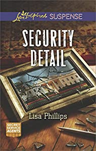 Security Detail: Faith in the Face of Crime (Secret Service Agents Book 1)