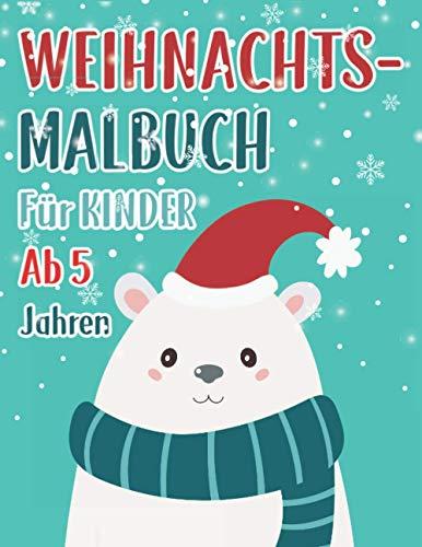 Weihnachtsmalbuch für Kinder ab 5 Jahren: Das schöne Kritzelmalbuch zur Weihnachtszeit. Nikolausgeschenk für Mädchen und Jungen. Kreativität fördern ... für Kinder zwischen 4-8 Jahren.