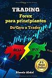Trading: Da Cero a Trader - forex trading guía práctica en español para principiantes, analisis tecnico + Bonus: estrategia intradía