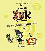 La brujita Zuk es un peligro público/ Little Witch Zuk Is A Public Menace