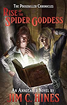 Rise of the Spider Goddess: An Annotated Novel by [Jim C. Hines]
