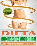 Dieta Adelgazante Abdominal: Cómo perder grasa abdominal y salvar tu vida
