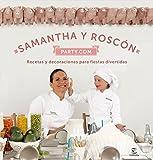 Samantha y Roscón party.com: Recetas y decoraciones para fiestas divertidas (Fuera de colección)