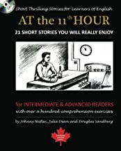 At the 11th Hour: Short Thrilling Stories for Learners of English. Twenty-one ESL stories you will really enjoy.