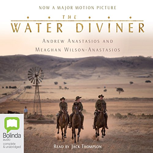 The Water Diviner                   By:                                                                                                                                 Andrew Anastasios,                                                                                        Meaghan Wilson-Anastasios                               Narrated by:                                                                                                                                 Jack Thompson                      Length: 12 hrs and 20 mins     82 ratings     Overall 4.4