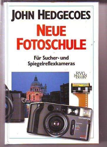 John Hedgecoes neue Fotoschule. Für Sucher- und Spiegelreflexkameras