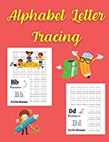 Alphabet Letter Tracing: Amazing Tracing Letters ABC Activity Pages Activity Book for Girls and Boys Workbook for Preschool, Kindergarten, and Kids Ages 3-5