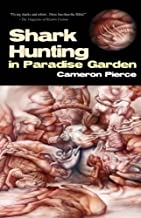 Shark Hunting in Paradise Garden by Cameron Pierce (2008-10-27)