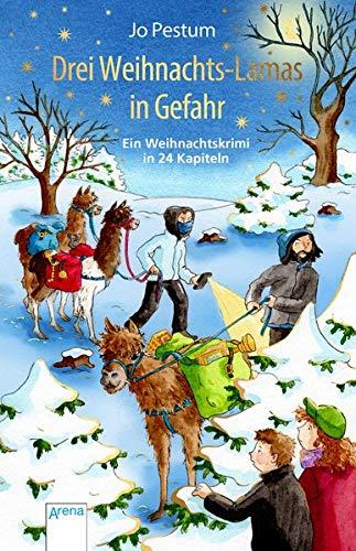 Drei Weihnachts-Lamas in Gefahr: Ein Weihnachtskrimi. Adventskalender-Buch in 24 Kapiteln. Ab 10 Jahren: Ein Weihnachtskrimi in 24 Kapiteln