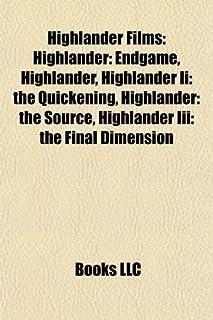 Highlander Films (Study Guide): Highlander: Endgame, Highlander II: The Quickening, Highlander: The Source, Highlander III: The Final Dimension
