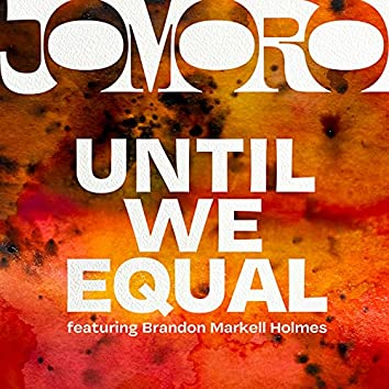 Until We Equal