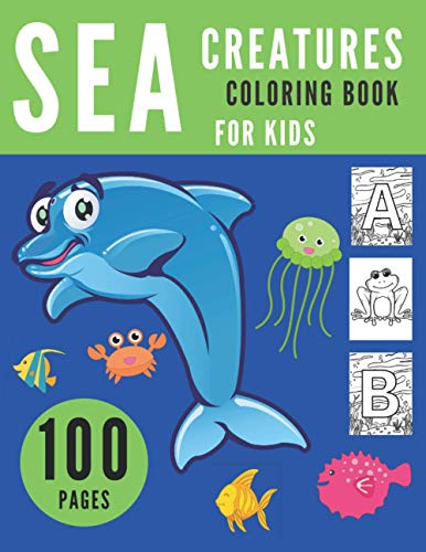 SEA CREATURES COLORING BOOK FOR KIDS: Activity Books For Kids Watercolor Colouring Alphabet Amazing Animals Ocean Drawings