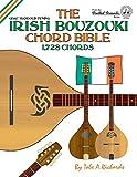 The Irish Bouzouki Chord Bible: GDAE Mandolin Style Tuning 1,728 Chords
