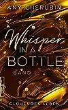 Whisper In A Bottle – Glühendes Leben: Liebesroman