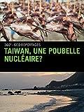 Taiwan, une poubelle nucléaire?