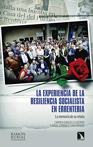 La experiencia de la resiliencia socialista en Errenteria: La memoria de su relato (Investigación y Debate)
