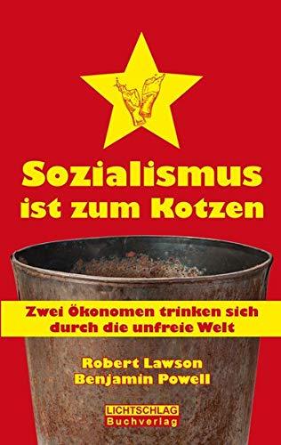 Sozialismus ist zum Kotzen: Zwei Ökonomen trinken sich durch die unfreie Welt