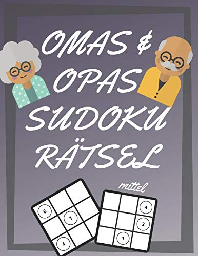Omas und Opas Sudoku Rätsel: 200 Seiten mit mittelschwer Sudoku inklusive Lösungen und Großdruck   Gedächtnistraining für Senioren   Perfekte Geschenkidee für Großeltern