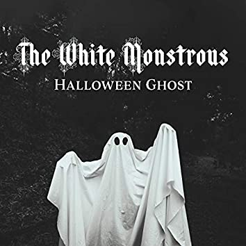The White Monstrous Halloween Ghost: Halloween Scary Sounds