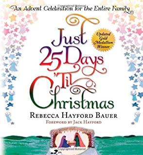 Just 25 Days 'Til Christmas: AN ADVENT CELEBRATION FOR THE ENTIRE FAMILY