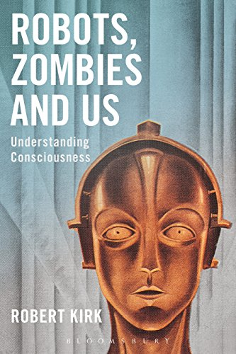 Robots, Zombies and Us: Understanding Consciousness (English Edition)
