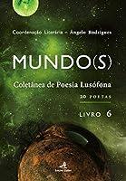 Mundo(S) Coletânea de Poesia Lusófona - 20 Poetas - Livro 6 (Portuguese Edition)
