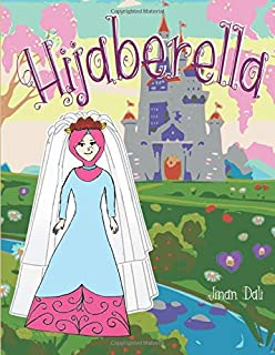 Hijaberella: Muslim Children Rhymes (Hijab Princess Fairytale)