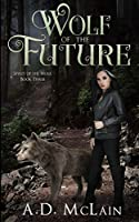Wolf of the Future (Spirit Of The Wolf Book 3)