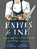 Knives & Ink: Chefs and the Stories Behind Their Tattoos (with Recipes)