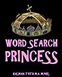 Word Search Princess: 300 Amazing Puzzles Fit for Royals