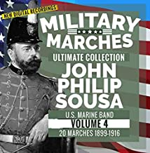 Military Marches - Ultimate Collection Vol. 4 - John Philip Sousa - 20 Marches 1899-1916 - U.S. Marine Band - New Digital Recordings