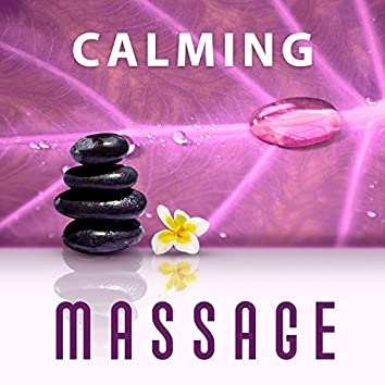 Calming Massage – Deep Relaxing Music for Spa, Massage, Wellness Tratments, Sounds of Nature, Pure Relax