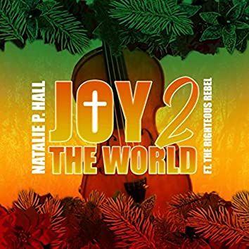 Joy 2 the World (feat. The Righteous Rebel)