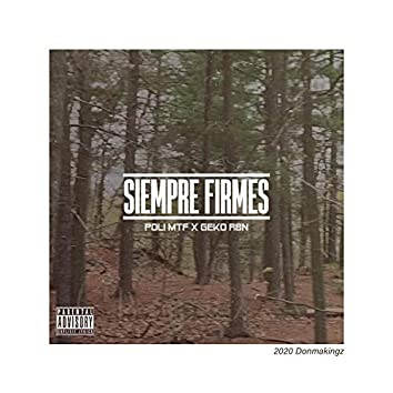 Siempre Firmes (feat. Poli Mtf)