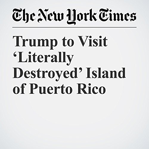 Trump to Visit 'Literally Destroyed' Island of Puerto Rico copertina