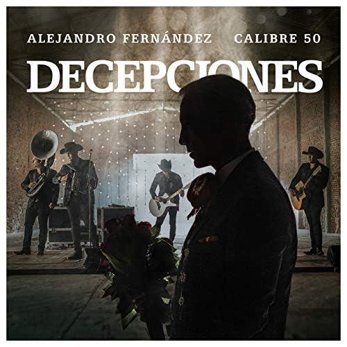 Alejandro Fernández & Calibre 50